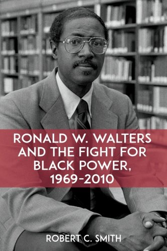 Ronald W. Walters and the Fight for Black Power, 1969-2010 (SUNY series in African American Studies)