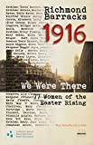 img - for Richmond Barracks 1916: We Were There: 77 Women of the Easter Rising (Decade of Commemorations Publications) book / textbook / text book