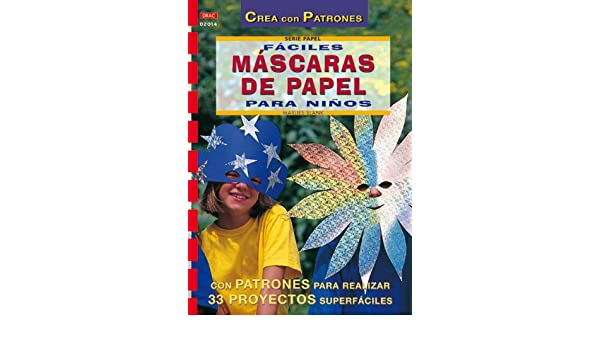 Mascaras de Papel Para Ninos (Spanish Edition): Marlies Blank: 9788495873668: Amazon.com: Books