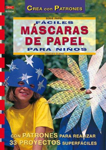 Mascaras de Papel Para Ninos (Spanish Edition) (Spanish) Paperback – December, 2004