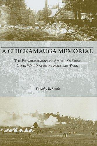 A Chickamauga Memorial: The Establishment of America's First Civil War National Military Park