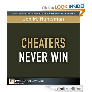 Cheaters Never Win (FT Press Delivers Elements) Jon Huntsman
