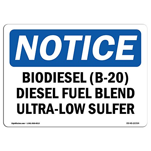 OSHA Notice Sign - Biodiesel (B-20) Diesel Fuel Blend Ultra-Low | Choose from: Aluminum, Rigid Plastic or Vinyl Label Decal | Protect Your Business, Work Site, Warehouse & Shop Area | Made in the USA