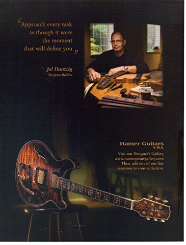 """Print ad: 2007 Hamer Guitars USA, Jol Dantzig, Designer Gallery""""Approach every task as though it were the moment that will define you"""""""