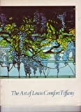 The Art of Louis Comfort Tiffany, Donald L. Stover, 0884010384