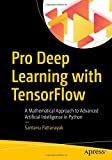 img - for Pro Deep Learning with TensorFlow: A Mathematical Approach to Advanced Artificial Intelligence in Python book / textbook / text book