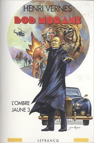 Téléchargement gratuit de livres électroniques en pdf Intégrale Bob Morane, tome 6 : L'ombre jaune 3 2871531757 en français ePub
