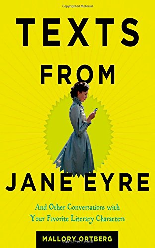 Texts From Jane Eyre And Other Conversations With Your Favorite