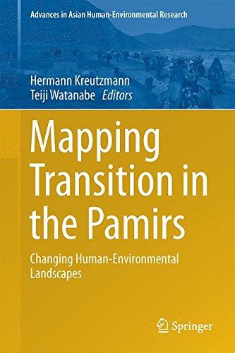 Mapping Transition in the Pamirs: Changing Human-Environmental Landscapes (Advances in Asian Human-Environmental Researc