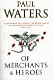 Of Merchants and Heroes by Paul Waters front cover