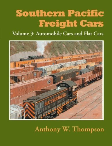 (Southern Pacific Freight Cars - Volume 3 - Automobile Cars and Flat Cars)