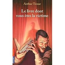 Le livre dont vous êtes la victime (Pocket Jeunesse t. 1) (French Edition)