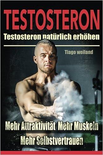 Testosteronspiegel natürlich erhöhen