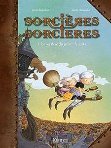 vignette de 'Sorcières-sorcières n° 1<br /> Le mystère du jeteur de sorts (Joris Chamblain)'