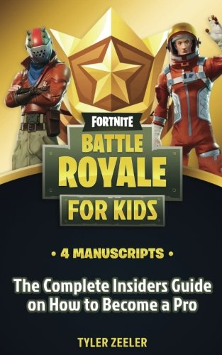 Fornite Battle Royale Guide 4 Manuscripts: The complete insiders guide on how to become a pro by CreateSpace Independent Publishing Platform (Image #1)