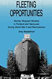 Fleeting Opportunities : Women Shipyard Workers in Portland and Vancouver During World War II and Reconversion, Kesselman, Amy, 0791401758