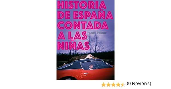 Historia de Españ–a contada a las ni–ñas La principal: Amazon.es: Bastaró—s Hernández, María: Libros