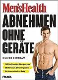 Men's Health Abnehmen ohne Geräte: 160 Bodyweight-Übungen plus 50 Workouts & Trainingspläne für einen schlanken Body