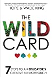 img - for The Wild Card: 7 Steps to an Educator's Creative Breakthrough book / textbook / text book