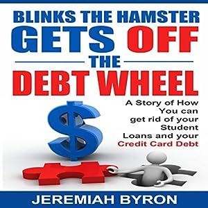 Blinks the Hamster Gets Off the Debt Wheel Audiobook