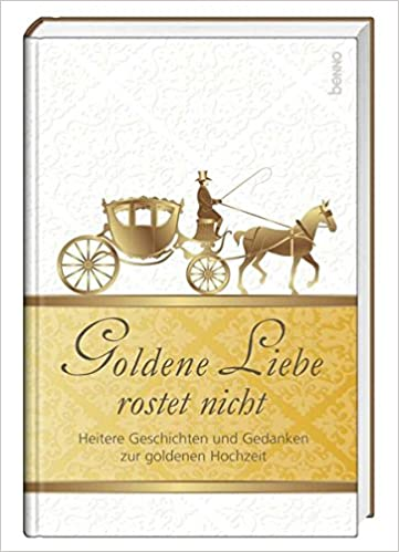 Geschenkbuch Goldene Liebe Rostet Nicht Heitere