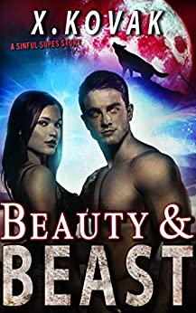 Beauty & Beast: A Sinful Supes Story by [Kovak, Xandrie]