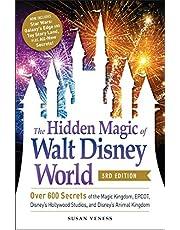 The Hidden Magic of Walt Disney World, 3rd Edition: Over 600 Secrets of the Magic Kingdom, EPCOT, Disney's Hollywood Studios, and Disney's Animal Kingdom