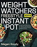 Weight Watchers Freestyle Instant Pot #2019: 5-Ingredient Affordable, Quick and Easy WW Smart Points Recipes | Weight Loss, Boost Your Energy and Live a Healthy Life | Lose up 30 Pounds in 21 Days