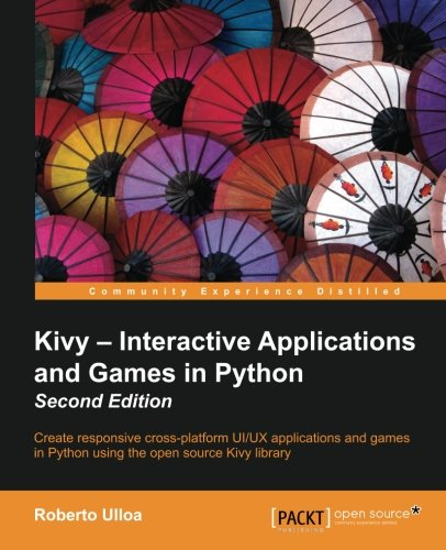 Kivy: Interactive Applications in Python - Second Edition