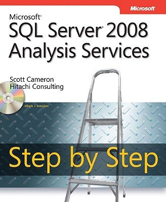 Microsoft SQL Server 2008 Analysis Services Step by Step [With CDROM] [MS SQL SERVER 2008 ANALYS-W/CD] (Analysis Services Step)