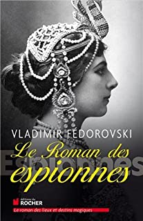 Le roman des espionnes, Fedorovski, Vladimir
