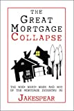 The Great Mortgage Collapse, Jakespear, 1604418664