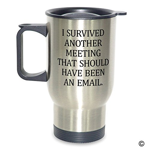 MsMr Travel Mug - Personalized Photo Travel Mug - I Survived Another Meeting That Should Have Been An Email Insulated Stainless Steel Travel Mug 14 oz -