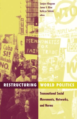 Transnational Social Movements - Restructuring World Politics: Transnational Social Movements, Networks, And Norms (Social Movements, Protest and Contention)