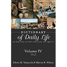 Dictionary of Daily Life in Biblical & Post-Biblical Antiquity: O-Z