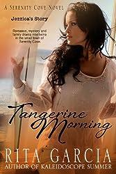 Tangerine Morning: Jezzica's Story (Serenity Cove Series Book 2)