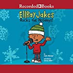 EllRay Jakes Rocks the Holidays! | Sally Warner