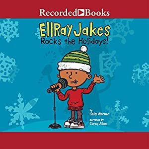 EllRay Jakes Rocks the Holidays! Audiobook