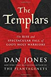 img - for The Templars: The Rise and Spectacular Fall of God's Holy Warriors book / textbook / text book