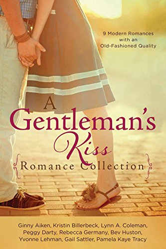 Gentleman's Kiss Romance Collection: 9 Modern Romances with an Old-Fashioned Quality