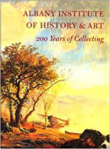Albany Institute of History & Art: 200 Years of Collecting: Tammis K