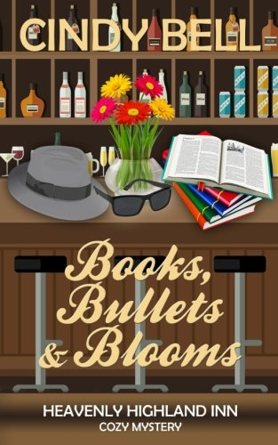 Download Books, Bullets and Blooms (A Heavenly Highland Inn Cozy Mystery) (Volume 6) PDF