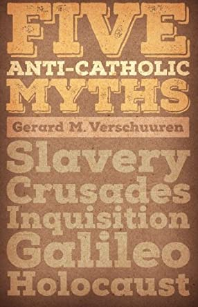 Five Anti-Catholic Myths