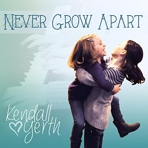 Growing Apart: Never Grow Apart By Kendall Gerth On Amazon Music