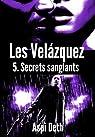 Les Velázquez - Secrets sanglants. par Deth