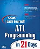 ATL Programming in 21 Days, Kennard Scribner, 0672318679
