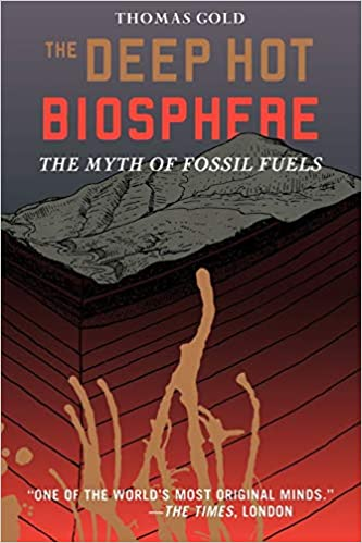 The Deep Hot Biosphere: The Myth Of Fossil Fuels: Amazon.es ...