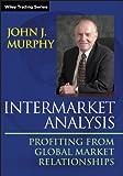 Intermarket Analysis: Profiting from Global
