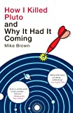 """How I Killed Pluto and Why It Had It Coming"" av Mike Brown"