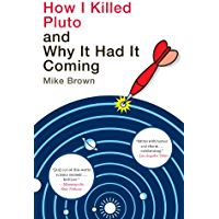 How I Killed Pluto and Why It Had It Coming (English Edition)